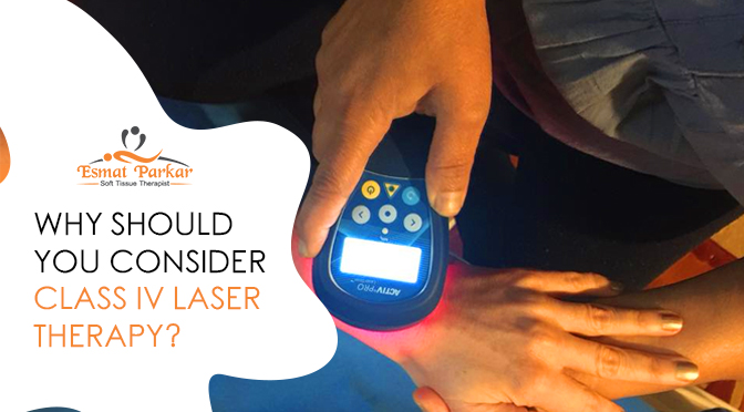 Why should you consider class IV Laser Therapy?